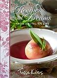Recipes and Dreams from an Italian Life