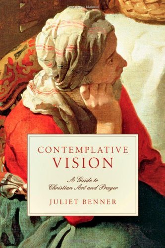 Contemplative Vision: A Guide to Christian Art and Prayer