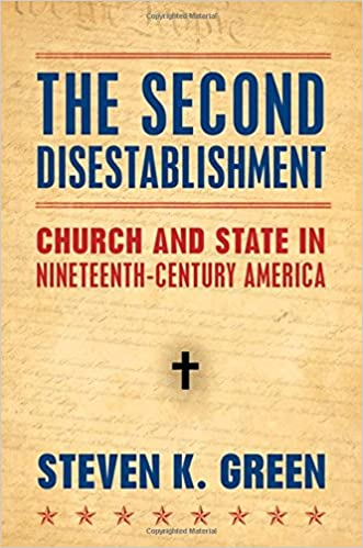the-second-disestablishment-church-and-state-in-nineteenth-century-america