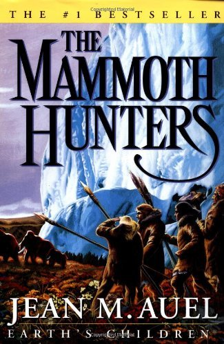The Mammoth Hunters (Earth's Children) by Jean M. Auel (2001-11-27)