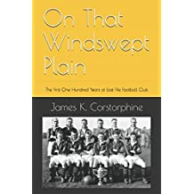 On That Windswept Plain: The First One Hundred Years of East Fife Football Club