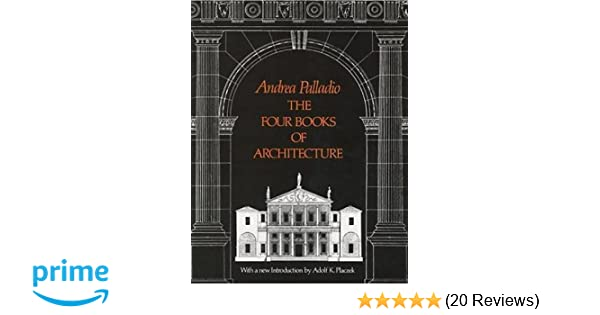 The four books of architecture dover architecture andrea palladio the four books of architecture dover architecture andrea palladio adolf k placzek 9780486213088 amazon books fandeluxe Image collections