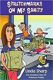 Stretchmarks on My Sanity, Linda Sharp, 0595176410