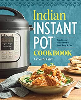 Indian instant pot cookbook traditional indian dishes made easy indian instant pot cookbook traditional indian dishes made easy and fast by pitre forumfinder Choice Image
