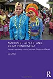 Marriage, Gender and Islam in Indonesia: Women Negotiating Informal Marriage, Divorce and Desire (ASAA Women in Asia Series)