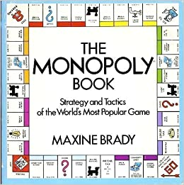 Title: The Monopoly Book Strategy and Tactics of the Wor: Amazon.es: BRADY, Maxine: Libros