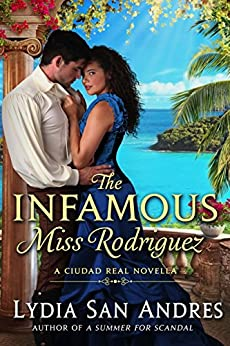 The Infamous Miss Rodriguez: A Ciudad Real Novella by [San Andres, Lydia]