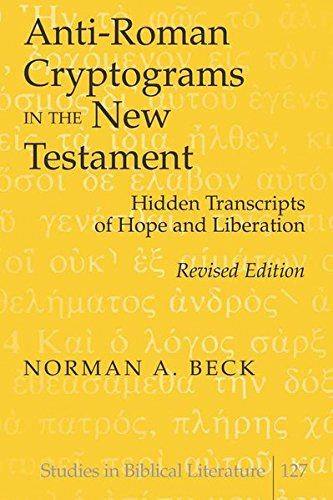 Anti-Roman Cryptograms in the New Testament: Hidden Transcripts of Hope and Liberation (Studies in Biblical Literature)