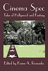 Cinema Spec: Tales of Hollywood and Fantasy by Connor Moran (2009-09-01)