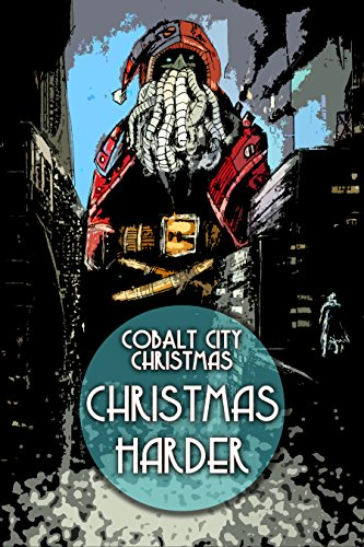Cobalt City Christmas: Christmas Harder