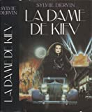 Front cover for the book La dame de KIEV by Sylvie Dervin
