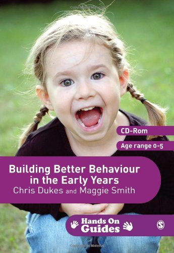 Building Better Behaviour in the Early Years:  (Hands on Guides) Chris Dukes