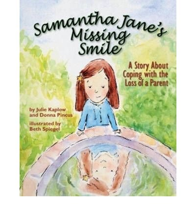 Samantha Jane's Missing Smile : A Story About Coping with the Loss of a Parent(Hardback) - 2007 Edition ebook