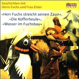 Herr Fuchs streicht seinen Zaun, Die Kofferheule, Wasser im Fuchsbau Hörspiel
