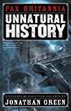 Unnatural History (Pax Britannia Book 1)