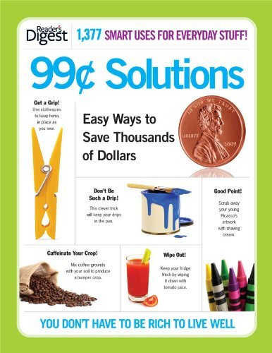 By Readers Digest 99 Cent Solutions Easy Ways To Save Thousands Of