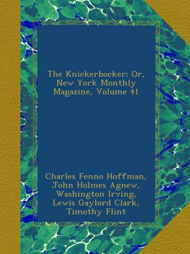 The Knickerbocker; Or, New York Monthly Magazine, Volume 41 PDF
