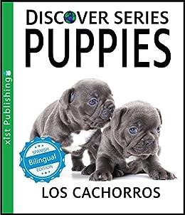 Puppies / Los cachorros (Xist Kids Bilingual Spanish English) by [Xist Publishing]