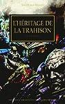 The Horus Heresy : L'héritage de la trahison : Que brûle la galaxie par Wraight
