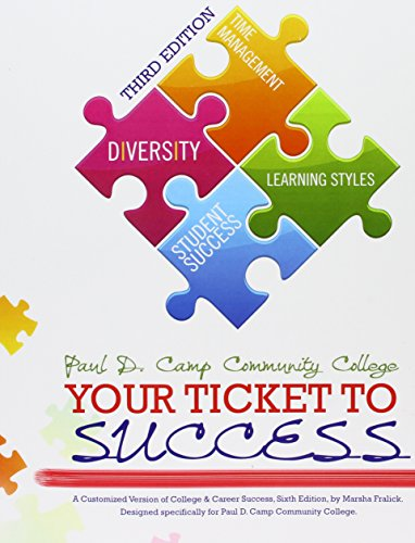 PDCCC Your Ticket to Success: A Customized Version of College and Career Success by Marsha Fralick for Paul D. Camp Community College