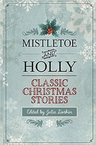 Amazoncom Mistletoe And Holly Classic Christmas Stories
