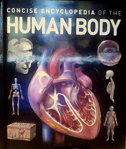Concise Encylcopedia Human Body Weldon