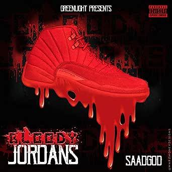 Bloody Jordans [Explicit] by Saadgod on