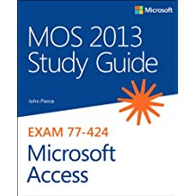 MOS 2013 Study Guide for Microsoft Access (MOS Study Guide)