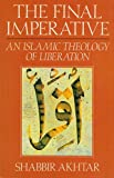 img - for The Final Imperative: Islamic Theory of Liberation book / textbook / text book