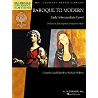 Baroque to Modern: Early Intermediate Level: 28 Pieces