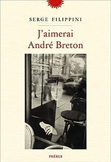 J'aimerai André Breton, Filippini, Serge