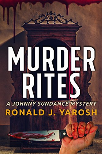 MURDER RITES: A JOHNNY SUNDANCE FLORIDA MYSTERY (JOHNNY SUNDANCE FLORIDA MYSTERIES Book 1)