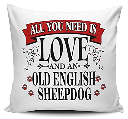 All You Need Is Love And A OLD English SHEEPDOG - Funda de ...
