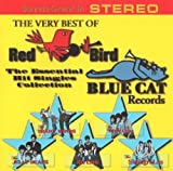 The Very Best Of Red Bird / Blue Cat Records: The Essential Hit Singles Collection in Stereo