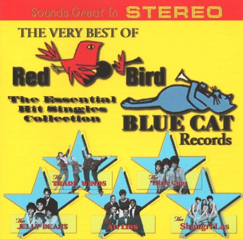 The Very Best Of Red Bird / Blue Cat Records: The Essential Hit Singles Collection in Stereo by Various