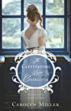 The Captivating Lady Charlotte (Regency Brides: A Legacy of Grace)