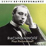 Rachmaninoff Plays Rachmaninoff: Zenph Re-performance