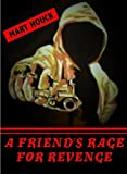 A Friend's Rage for Revenge, Mary Houck, 0615309143