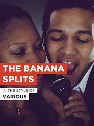 The Banana Splits for $<!---->
