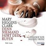 Denn niemand hört dein Rufen | Mary Higgins Clark