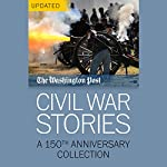 Civil War Stories: A 150th Anniversary Collection |  The Washington Post