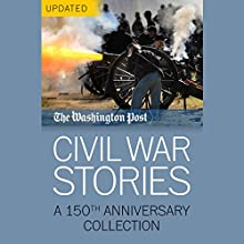 Civil War Stories: A 150th Anniversary Collection Audiobook by  The Washington Post Narrated by Kevin Pariseau