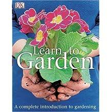 Learn to Garden by DK Publishing (2005-02-21)
