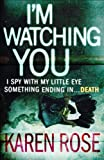 Front cover for the book I'm Watching You by Karen Rose