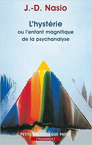 Partage ebook télécharger L'Hystérie, ou l'enfant magnifique de la psychanalyse PDF CHM ePub