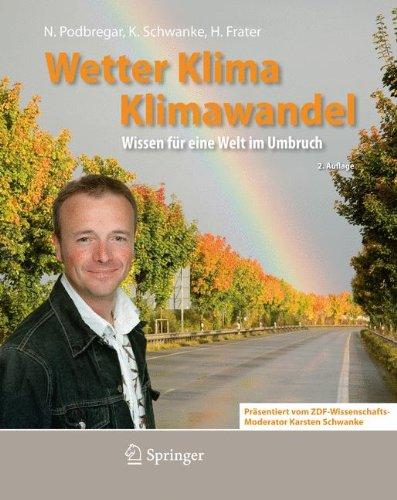 Wetter, Klima, Klimawandel: Wissen für eine Welt im Umbruch (Phänomene der Erde)