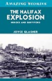 The Halifax Explosion: Heroes and Survivors