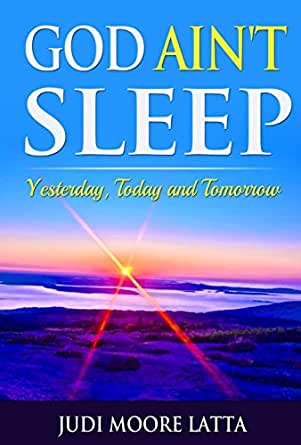 God Ain't Sleep: Yesterday, Today and Tomorrow - Kindle ...