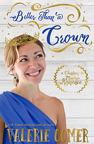 Better Than a Crown: A Christian Romance (Christmas in Montana Romance Book 3)