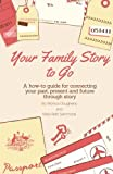 img - for Your Family Story To Go book / textbook / text book